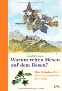 Cover Cordula Bachmann Warum reiten Hexen auf dem Besen?