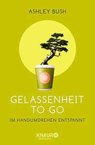 Cover Ashley Bush Gelassenheit to go
