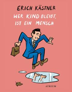 Cover Erich Kästner Wer Kind bleibt