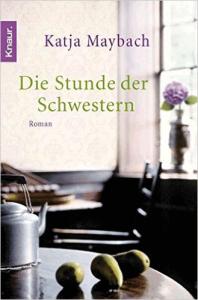 Cover Katja Maybach Die Stunde der Schwestern