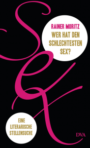 Cover Rainer Moritz Wer hat den schlechtesten Sex