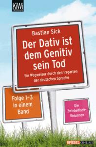 Cover Bastian Sick Der Dativ ist dem Genitiv sein Tod