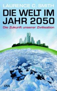 Cover Laurence C. Smith Die Welt im Jahr 2050