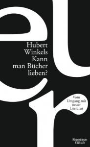 Cover Hubert Winkels Kann man Bücher lieben?