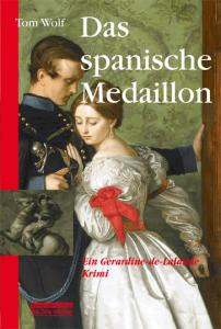Cover Tom Wolf Das spanische Medaillon