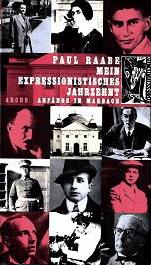 Cover Paul Raabe Mein expressionistisches Jahrzehnt