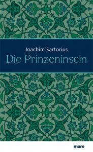 Cover Joachim Sartorius Die Prinzeninseln mareverlag