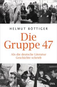 Cover Helmut Böttiger, Die Gruppe 47