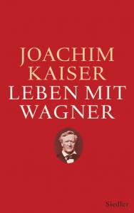 Cover Joachim Kayer Leben mit Wagner