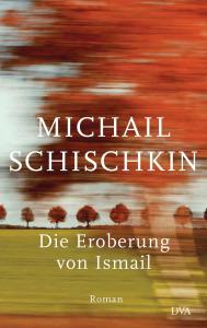 Cover Michail Schischkin, Die Eroberung von Ismail