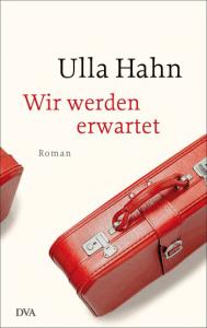 Cover Ulla Hahn Wir werden erwartet