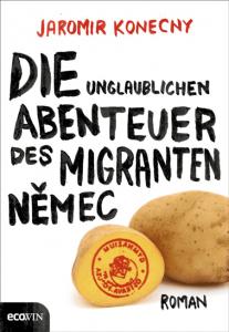 Cover Jaromir Konecny Die unglaublichen Abenteuer des Migranten Nemec