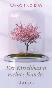 Cover Wang Ting-Kuo Der Kirschbaum meines Feindes