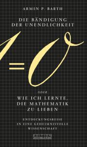 Cover Armin P. Barth Die Bändigung der Unendlichkeit