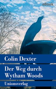 Cover Colin Dexter Der Weg durch Wytham Woods