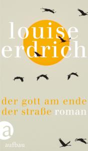 Cover Louise Erdrich Der Gott am Ende der Straße