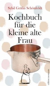 Cover Sybil Gräfin Schönfeldt Kochbuch für die kleine alte Frau