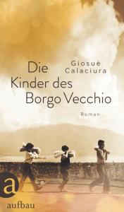 Cover Giosue Calaciura Die Kinder des Borgo Vecchio