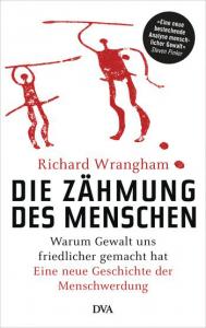 Cover Richard Wrangham Die Zähmung des Menschen