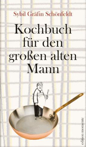 Cover Gräfin Schönfeldt Kochbuch für den großen alten Mann