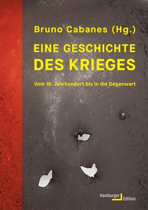 Cover Bruno Cabanes (Hg.), Eine Geschichte des Krieges