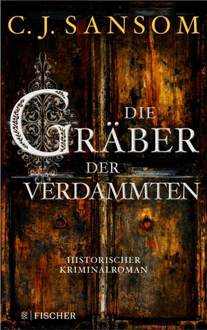 Cover C. J. Sansom, Die Gräber der Verdammten