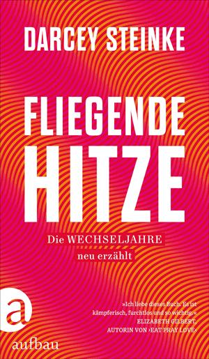 Cover Darcey Steinke, Fliegende Hitze